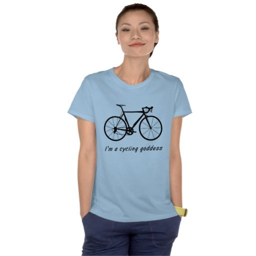 Cycling-related gift ideas: I'm a cycling goddess T-Shirt